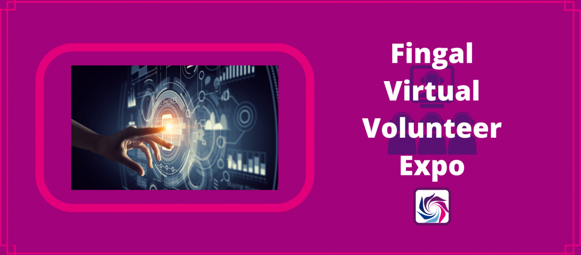 Copy of Fingal Virtual Volunteer Expo (2)